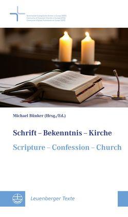 Schrift – Bekenntnis – Kirche // Scripture – Confession – Church von Bünker,  Michael