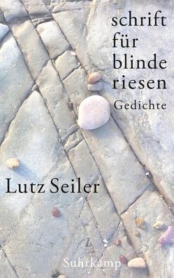schrift für blinde riesen von Seiler,  Lutz