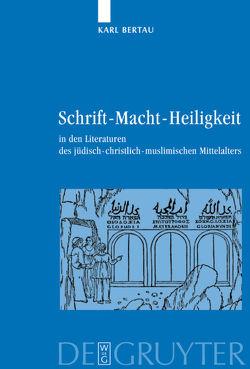 Schrift – Macht – Heiligkeit von Bertau,  Karl, Glauch,  Sonja