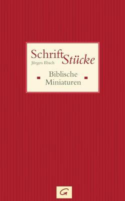 Schrift-Stücke von Ebach,  Jürgen