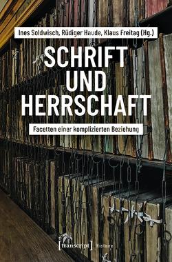 Schrift und Herrschaft von Freitag,  Klaus, Haude,  Rüdiger, Soldwisch,  Ines