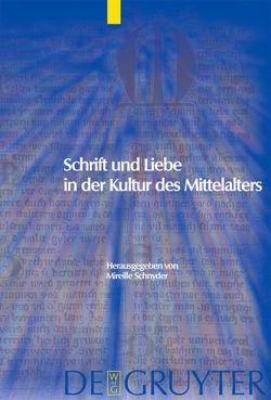 Schrift und Liebe in der Kultur des Mittelalters von Schnyder,  Mireille