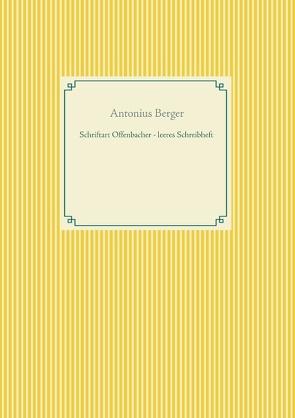 Schriftart Offenbacher – leeres Schreibheft von Berger,  Antonius