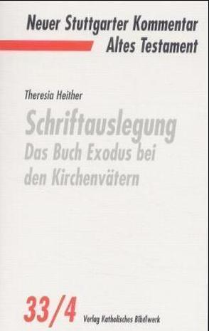 Schriftauslegung – Das Buch Exodus bei den Kirchenvätern von Heither,  Theresia