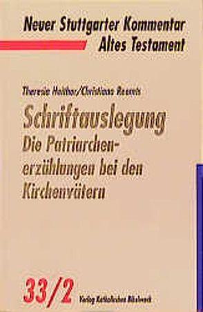 Schriftauslegung: Die Patriarchenerzählungen bei den Kirchenvätern von Heither,  Theresia, Reemts,  Christiana