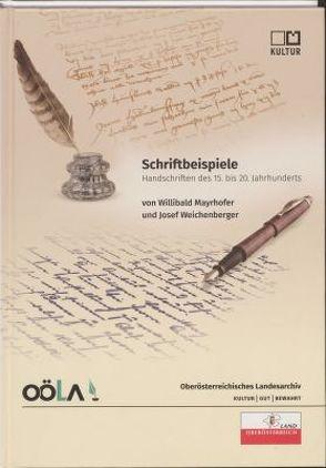 Schriftbeispiele von Mayrhofer,  Willibald, Oberösterreichisches Landesarchiv, Weichenberger,  Josef