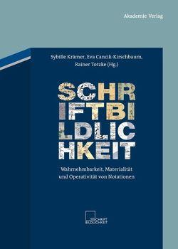 Schriftbildlichkeit von Cancik-Kirschbaum,  Eva, Krämer,  Sybille, Totzke,  Rainer