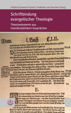 Schriftbindung evangelischer Theologie von Focken,  Friedrich-Emanuel, van Oorschot,  Frederike