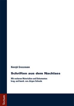 Schriften aus dem Nachlass von Grossmann,  Henryk, Scheele,  Jürgen
