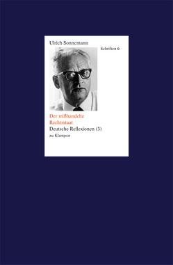 Schriften / Der mißhandelte Rechtsstaat. Schriften 6 von Fiebig,  Paul, Forssman,  Friedrich, Sonnemann,  Ulrich