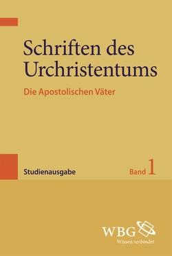 Schriften des Urchristentums von Fischer,  Joseph, Körtner,  Ulrich, Leutzsch,  Martin, Wengst,  Klaus