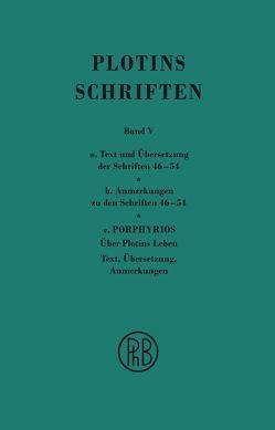 Schriften. Griech.-Dt. / Plotins Schriften Band Va-c (Text- Anmerkungsband und Anhang) von Harder,  Richard, Plotin