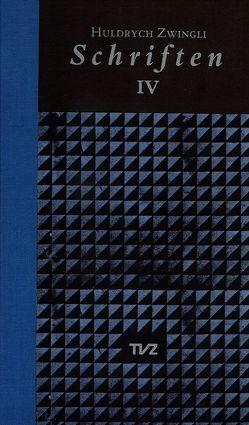 Schriften / Huldrych Zwingli Schriften von Bächtold,  Hans U, Beriger,  Andreas, Brunnschweiler,  Thomas, Lutz,  Samuel, Zwingli,  Ulrich