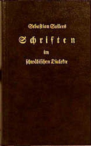 Schriften im schwäbischen Dialekte von Brustgi,  Franz G, Sailer,  Sebastian