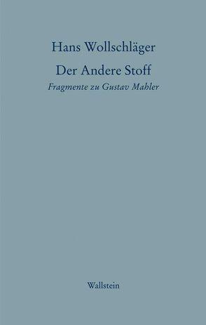 Schriften in Einzelausgaben / Der Andere Stoff von Wolf,  Gabriele, Wollschläger,  Hans, Wollschläger,  Monika