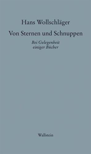 Schriften in Einzelausgaben / Von Sternen und Schnuppen II von Wollschläger,  Hans
