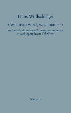 Schriften in Einzelausgaben / 'Wie man wird, was man ist' von Wollschläger,  Hans