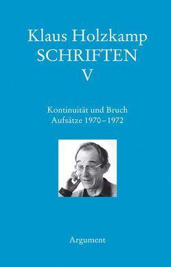 Schriften / Kontinuität und Bruch von Haug,  Frigga, Holzkamp,  Klaus, Maiers,  Wolfgang, Osterkamp,  Ute