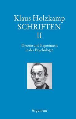 Schriften / Theorie und Experiment in der Psychologie von Haug,  Frigga, Holzkamp,  Klaus, Maiers,  Wolfgang, Osterkamp,  Ute