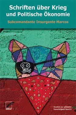 Schriften über Krieg und Politische Ökonomie von Subcomandante Insurgente Marcos