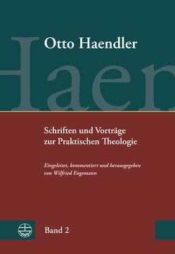 Schriften und Vorträge zur Praktischen Theologie (OHPTh) von Engemann,  Wilfried, Haendler,  Otto
