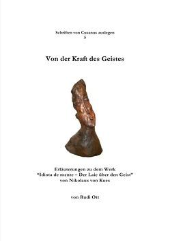 Schriften von Cusanus auslegen / Von der Kraft des Geistes von Ott,  Rudi