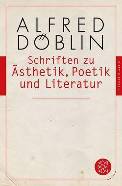 Schriften zu Ästhetik, Poetik und Literatur von Döblin,  Alfred, Kleinschmidt,  Erich