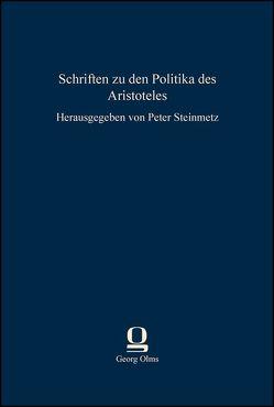 Schriften zu den Politika des Aristoteles von Steinmetz,  Peter
