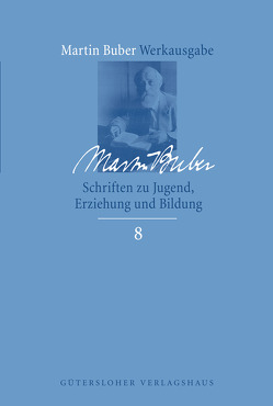 Schriften zu Jugend, Erziehung und Bildung von Buber,  Martin, Jacobi,  Juliane