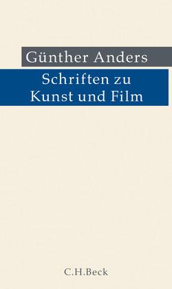 Schriften zu Kunst und Film von Anders,  Guenther, Ellensohn,  Reinhard, Putz,  Kerstin
