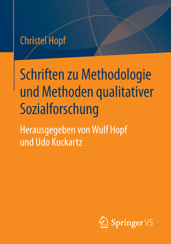 Schriften zu Methodologie und Methoden qualitativer Sozialforschung von Hopf,  Christel