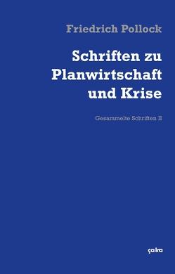 Schriften zu Planwirtschaft und Krise von Gleixner,  Johannes, Lenhard,  Philipp, Pollock,  Friedrich