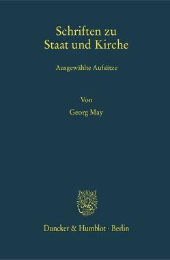 Schriften zu Staat und Kirche. von Egler,  Anna, May,  Georg, Rees,  Wilhelm