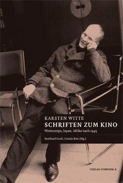 Schriften zum Kino von Betz,  Connie, Gross,  Bernhard, Witte,  Karsten