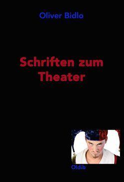 Schriften zum Theater von Bidlo,  Oliver