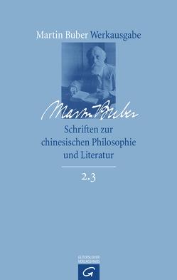 Schriften zur chinesischen Philosophie und Literatur von Buber,  Martin, Eber,  Irene