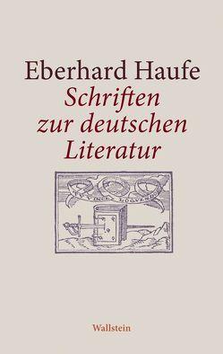 Schriften zur deutschen Literatur von Härtl,  Heinz, Härtl,  Ursula, Haufe,  Eberhard, Kaiser,  Gerhard R
