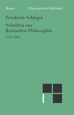 Schriften zur Kritischen Philosophie 1795-1805 von Schlegel,  Friedrich