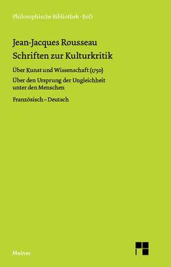 Schriften zur Kulturkritik von Rousseau,  Jean J, Weigand,  Kurt
