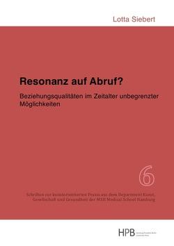 Schriften zur kunstorientierten Praxis aus dem Department Kunst,… / Resonanz auf Abruf? von Siebert,  Lotta