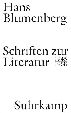 Schriften zur Literatur 1945-1958 von Blumenberg,  Hans, Schmitz,  Alexander, Stiegler,  Bernd