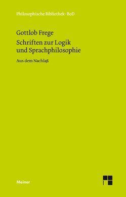 Schriften zur Logik und Sprachphilosophie von Frege,  Gottlob, Gabriel,  Gottfried