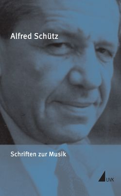 Schriften zur Musik von Schütz,  Alfred, Sebald,  Gerd, Stascheit,  Andreas Georg