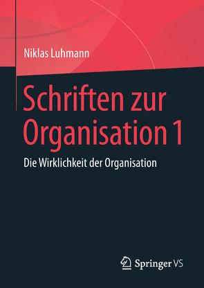Schriften zur Organisation 1 von Luhmann,  Niklas, Lukas,  Ernst, Tacke,  Veronika