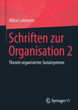 Schriften zur Organisation 2 von Luhmann,  Niklas, Lukas,  Ernst, Tacke,  Veronika