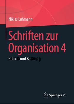 Schriften zur Organisation 4 von Luhmann,  Niklas, Lukas,  Ernst, Tacke,  Veronika