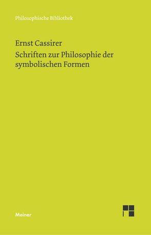 Schriften zur Philosophie der symbolischen Formen von Cassirer,  Ernst, Lauschke,  Marion