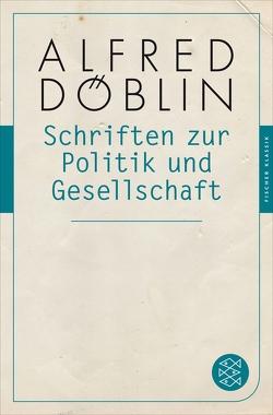 Schriften zur Politik und Gesellschaft von Döblin,  Alfred, Hahn,  Torsten