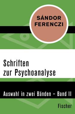 Schriften zur Psychoanalyse von Balint,  Michael, Dupont,  Judith, Ferenczi,  Sándor