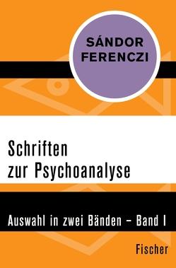 Schriften zur Psychoanalyse von Balint,  Michael, Ferenczi,  Sándor